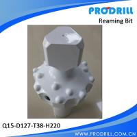 Q15-D127-T38-H220 reaming bit Manufactures